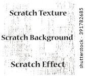 scratches texture  scratch...   Shutterstock .eps vector #391782685