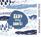 enjoy every moment hand... | Shutterstock .eps vector #391817302