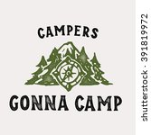 campers gonna camp textured t... | Shutterstock .eps vector #391819972