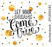 hand drawn quote about dream.... | Shutterstock .eps vector #391850182