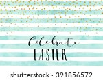 pretty easter card template.... | Shutterstock .eps vector #391856572