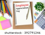 Small photo of employee appreciation day text message on white paper and office supplies, pen, paper note, on white desk , copy space / business concept / view from above, top view