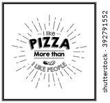 i like pizza more than i like... | Shutterstock .eps vector #392791552