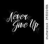 never give up inspirational... | Shutterstock .eps vector #393031486