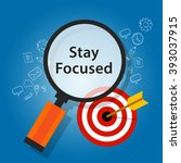 stay focused on target reminder ... | Shutterstock .eps vector #393037915