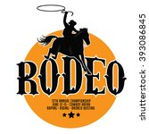 rodeo poster design with copy...   Shutterstock .eps vector #393086845