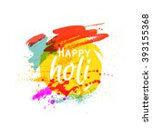 happy holi. indian fest party... | Shutterstock .eps vector #393155368