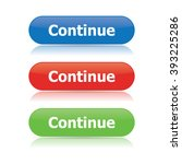 continue buttons | Shutterstock .eps vector #393225286