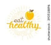 eat healthy   motivational... | Shutterstock .eps vector #393518896