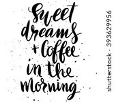 Quote. Sweet Dreams And Coffee...