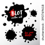 vector set ink blots. ink blot... | Shutterstock .eps vector #393769618