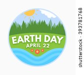 earth day  april 22  graphic... | Shutterstock .eps vector #393781768
