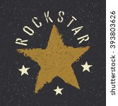 rockstar. grunge star with... | Shutterstock . vector #393803626