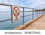 No Diving Sign On A Pier...