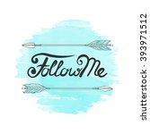 follow me   hand drawn... | Shutterstock .eps vector #393971512