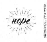 nope. script lettering  vector... | Shutterstock .eps vector #394179592