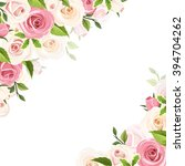 Stock vector vector white background with pink and white roses and green leaves 394704262