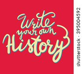 write your own history.... | Shutterstock .eps vector #395004592
