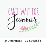 cant wait for summer lettering. ... | Shutterstock .eps vector #395240665