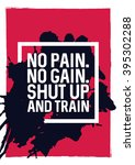 no pain. no gain. shut up and... | Shutterstock .eps vector #395302288