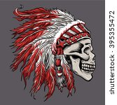 skull indian chief in hand... | Shutterstock .eps vector #395355472