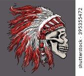 skull indian chief in hand... | Shutterstock .eps vector #395355472