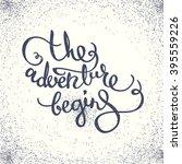 the adventure begins. vector... | Shutterstock .eps vector #395559226