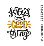 focus on the good things.... | Shutterstock .eps vector #395634916