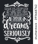 take your dreams seriously.... | Shutterstock .eps vector #395668762