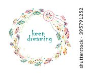 greeting cards with dream... | Shutterstock . vector #395791252