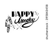 happy monday. inspirational and ... | Shutterstock .eps vector #395843458