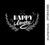 happy monday. inspirational and ... | Shutterstock .eps vector #395843488