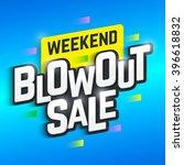 weekend blowout sale banner.... | Shutterstock .eps vector #396618832