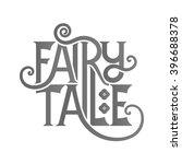 fairy tale lettering | Shutterstock .eps vector #396688378