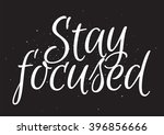 stay focused inscription.... | Shutterstock .eps vector #396856666