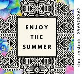 enjoy summer hipster boho chic... | Shutterstock .eps vector #396908362