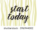 start today inscription.... | Shutterstock .eps vector #396944002
