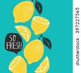hand drawn lemon  lemon slice ... | Shutterstock .eps vector #397227565