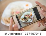 woman hands taking food photo... | Shutterstock . vector #397407046