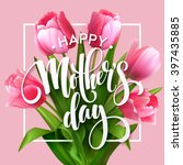 happy mothers day lettering.... | Shutterstock .eps vector #397435885