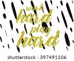 work hard  play hard... | Shutterstock .eps vector #397491106
