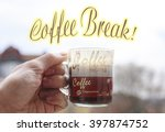 coffee break  caption over a... | Shutterstock . vector #397874752