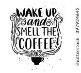 quote. wake up and smell the... | Shutterstock .eps vector #397924642