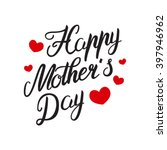 happy mothers day  hand... | Shutterstock .eps vector #397946962