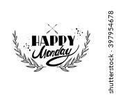 happy monday. inspirational and ... | Shutterstock .eps vector #397954678
