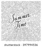 Summertime. Handwritten phrase on an abstract background of sea and sky. Black and white doodles. Vector illustration - stock vector