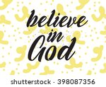 believe in god inscription.... | Shutterstock .eps vector #398087356