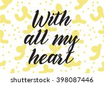 with all my heart inscription.... | Shutterstock .eps vector #398087446