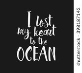i lost my heart to the ocean  ... | Shutterstock .eps vector #398187142