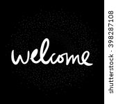 welcome.hand drawn tee graphic. ... | Shutterstock .eps vector #398287108